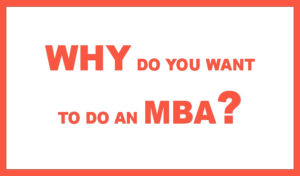 why do want to do an mba?